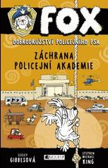 Fox. Dobrodružství policejního psa. Záchrana policejní akademie. (2. v sérii)