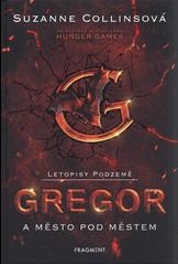 Letopisy Podzemě 1: Gregor a Město pod městem