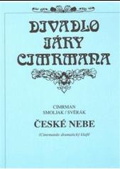 České nebe, Cimrmanův dramatický kšaft